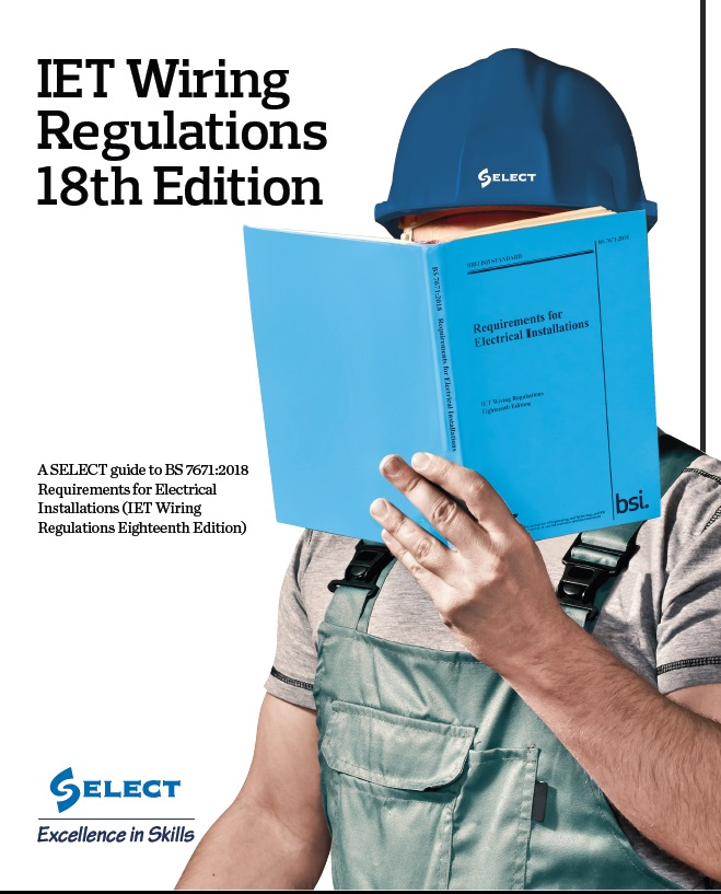 Enjoyable Select Provides Industry Guidance On 18Th Edition Wiring Regulations Wiring Cloud Brecesaoduqqnet