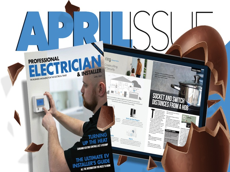 Professional Electrician & Installer April issue – out now in print and digital