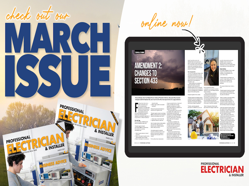 Professional Electrician & Installer March issue – out now in print and digital
